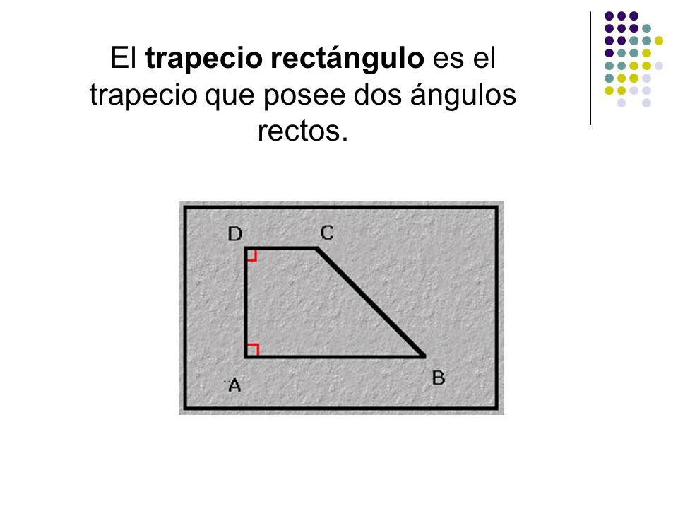 El trapecio rectángulo es el trapecio que posee dos ángulos rectos.