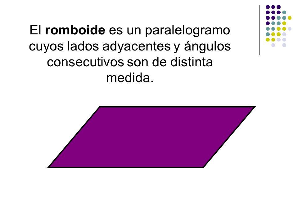 El romboide es un paralelogramo cuyos lados adyacentes y ángulos consecutivos son de distinta medida.