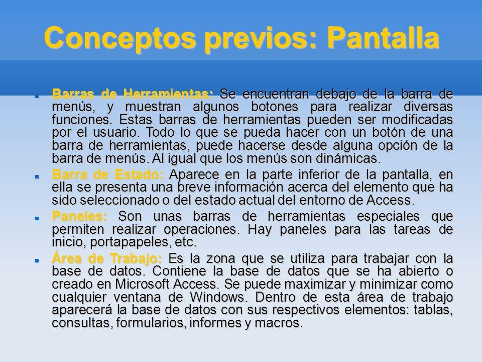 Conceptos previos: Pantalla Barras de Herramientas: Se encuentran debajo de la barra de menús, y muestran algunos botones para realizar diversas funci