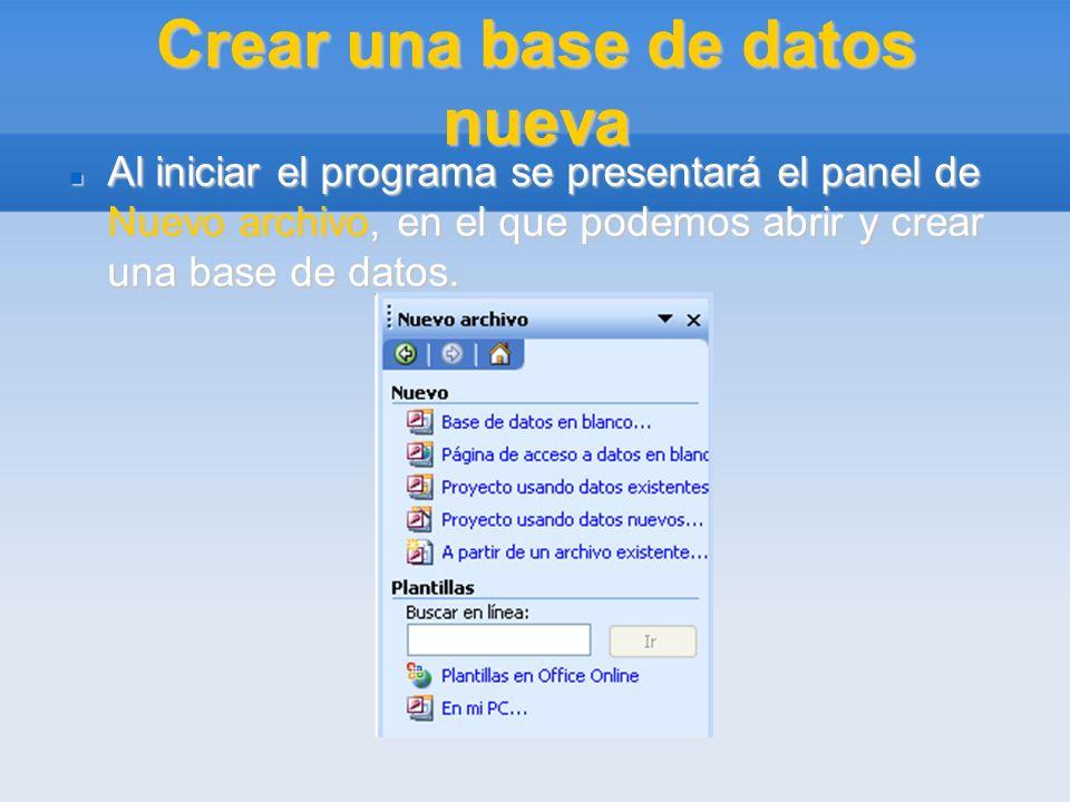 Crear una base de datos nueva Al iniciar el programa se presentará el panel de Nuevo archivo, en el que podemos abrir y crear una base de datos. Al in