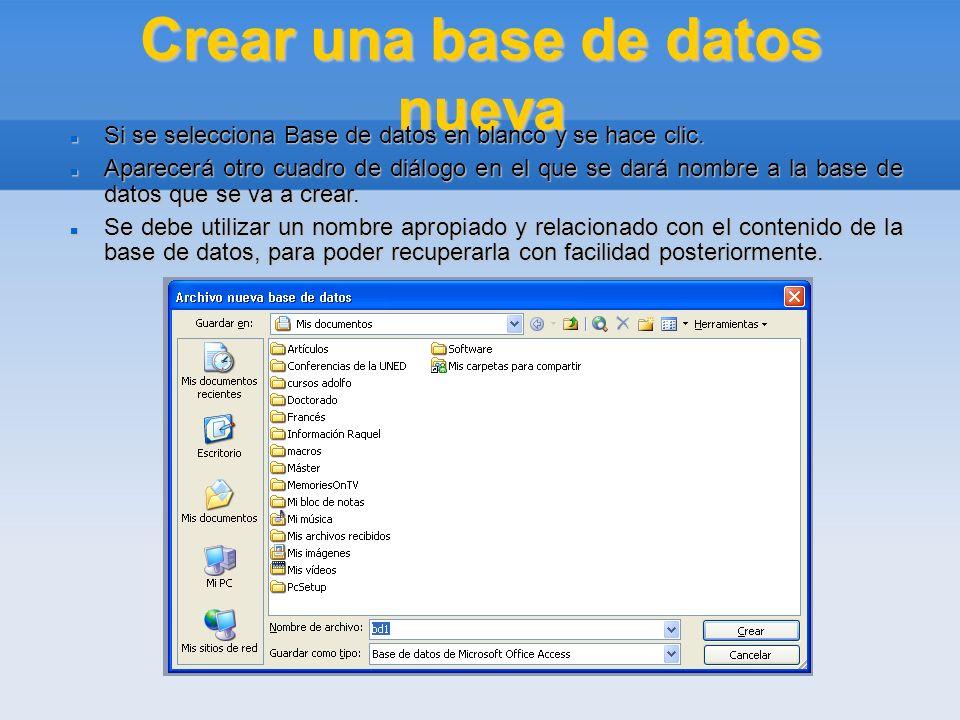 Crear una base de datos nueva Si se selecciona Base de datos en blanco y se hace clic. Si se selecciona Base de datos en blanco y se hace clic. Aparec
