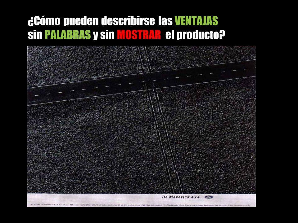 ¿Cómo pueden describirse las VENTAJAS sin PALABRAS y sin MOSTRAR el producto?