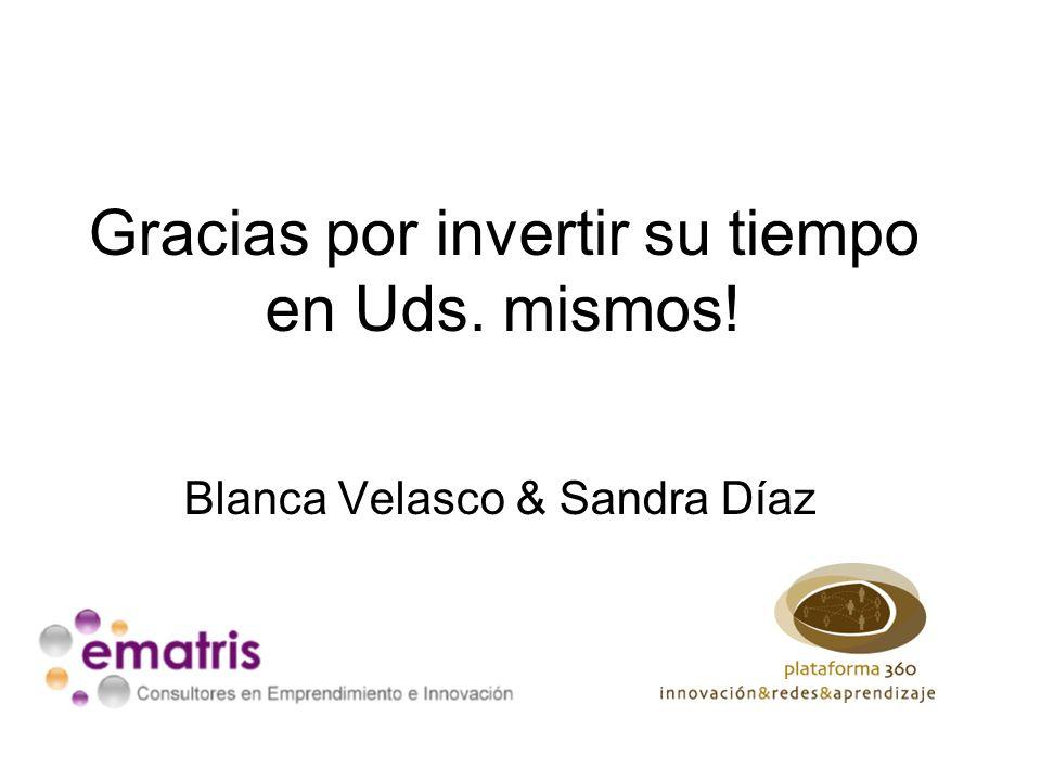 Gracias por invertir su tiempo en Uds. mismos! Blanca Velasco & Sandra Díaz