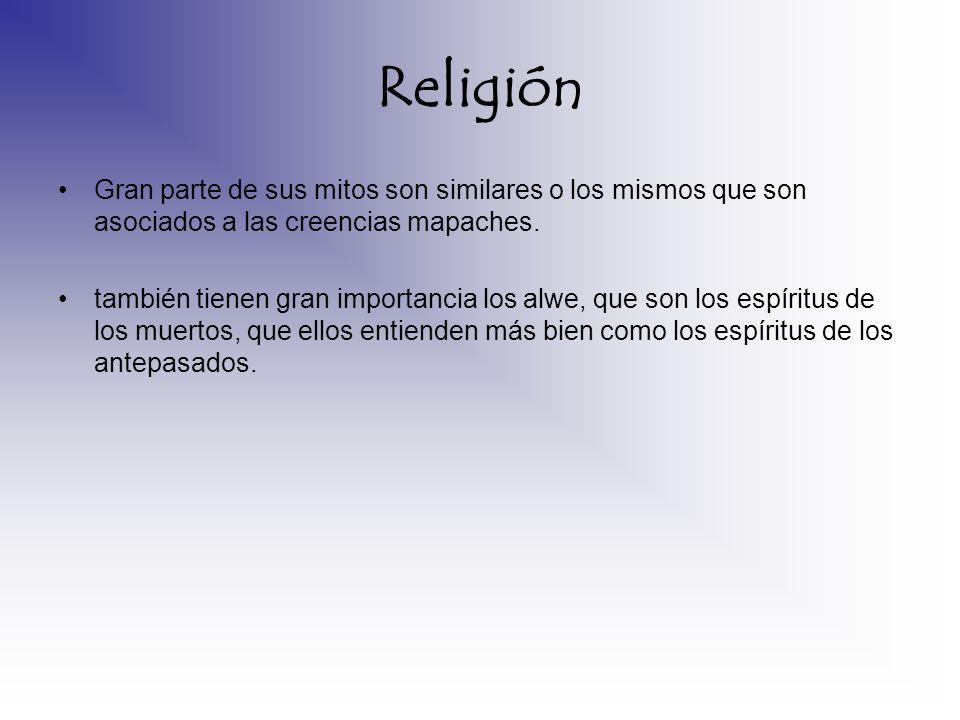 Religión Gran parte de sus mitos son similares o los mismos que son asociados a las creencias mapaches. también tienen gran importancia los alwe, que