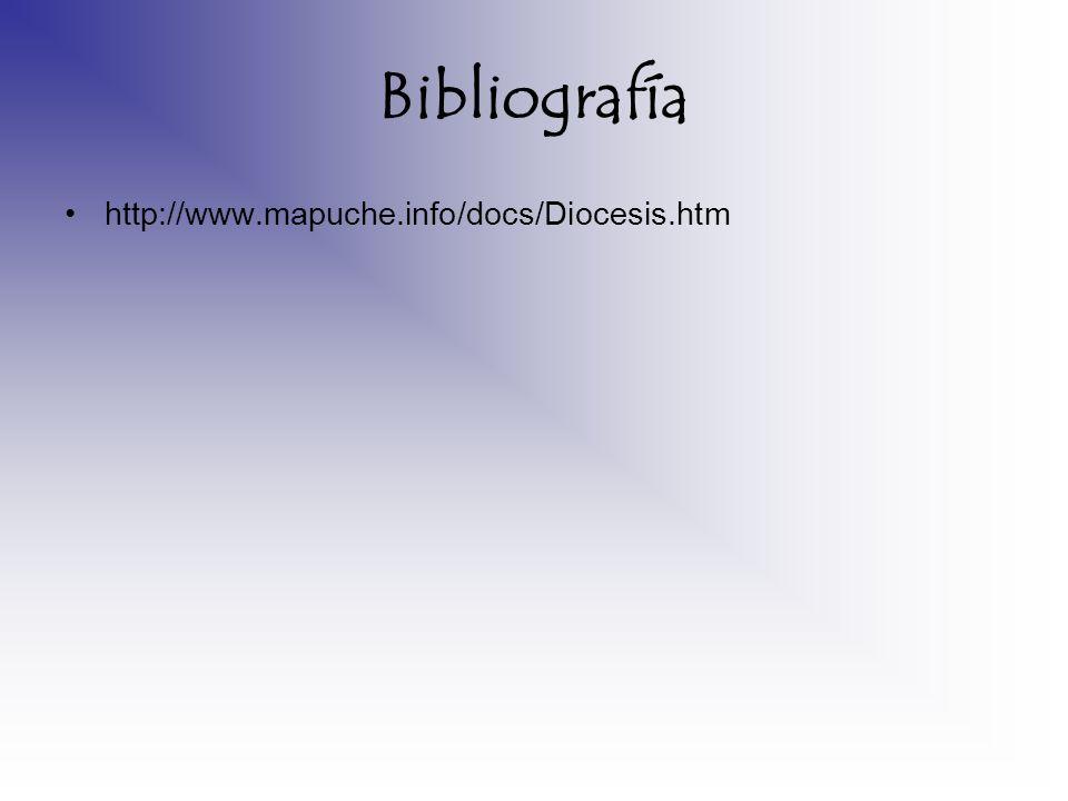 Bibliografía http://www.mapuche.info/docs/Diocesis.htm