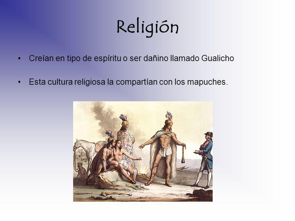 Religión Creían en tipo de espíritu o ser dañino llamado Gualicho Esta cultura religiosa la compartían con los mapuches.