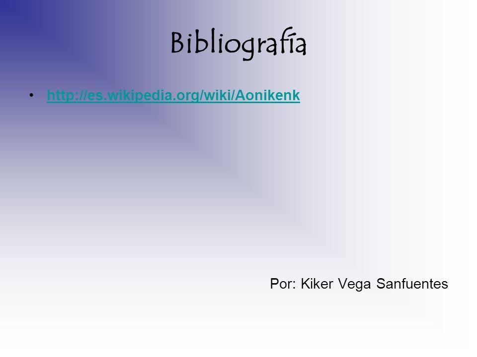 Bibliografía http://es.wikipedia.org/wiki/Aonikenk Por: Kiker Vega Sanfuentes