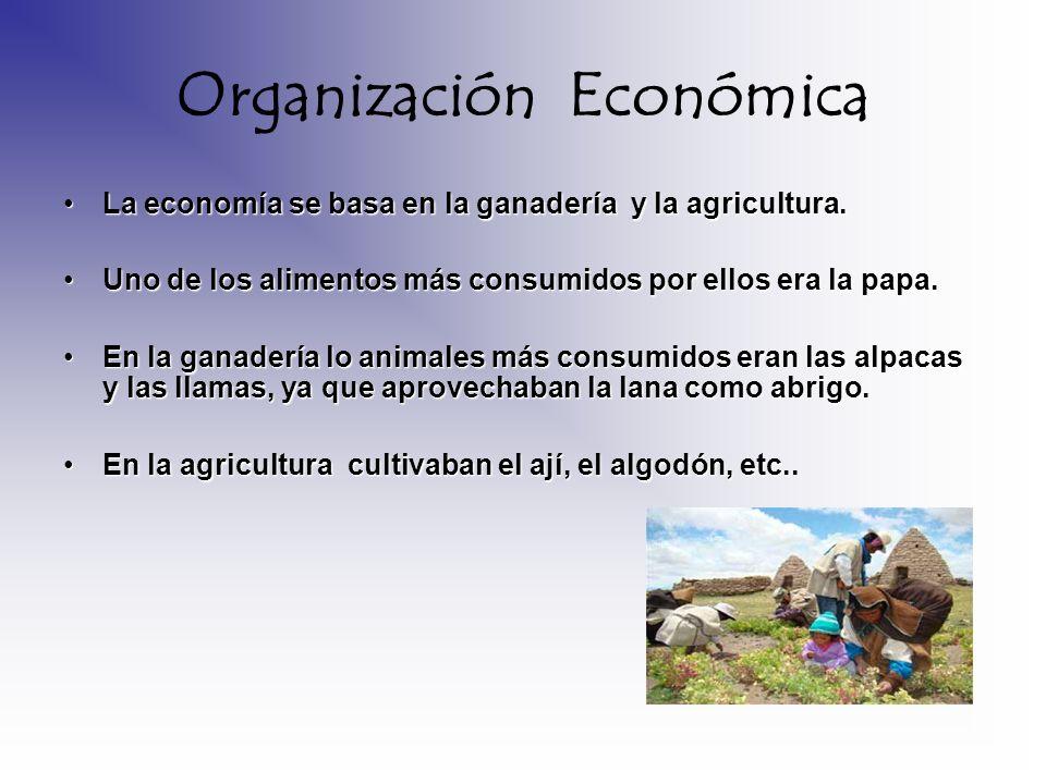 Organización Económica La economía se basa en la ganadería y la agricultura.La economía se basa en la ganadería y la agricultura. Uno de los alimentos