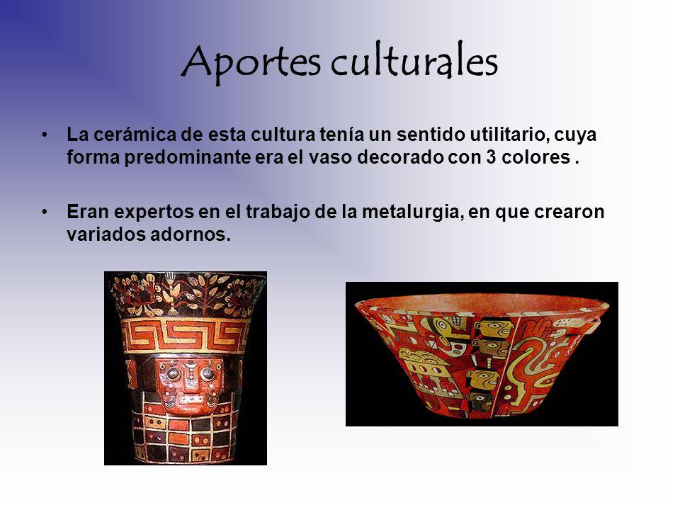 Aportes culturales La cerámica de esta cultura tenía un sentido utilitario, cuya forma predominante era el vaso decorado con 3 colores. Eran expertos
