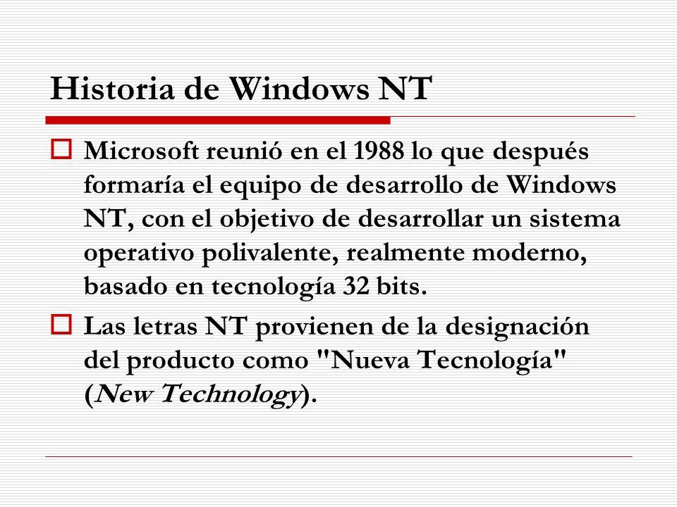 Historia de Windows NT Microsoft reunió en el 1988 lo que después formaría el equipo de desarrollo de Windows NT, con el objetivo de desarrollar un si