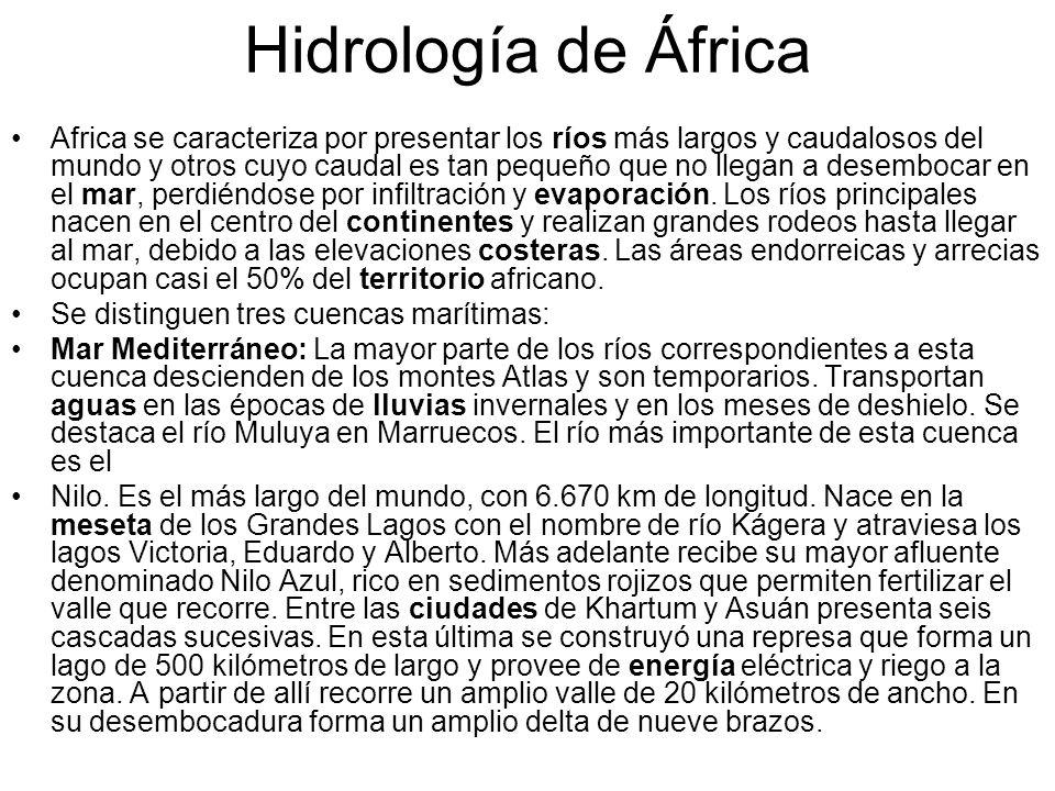 Hidrología de África Africa se caracteriza por presentar los ríos más largos y caudalosos del mundo y otros cuyo caudal es tan pequeño que no llegan a