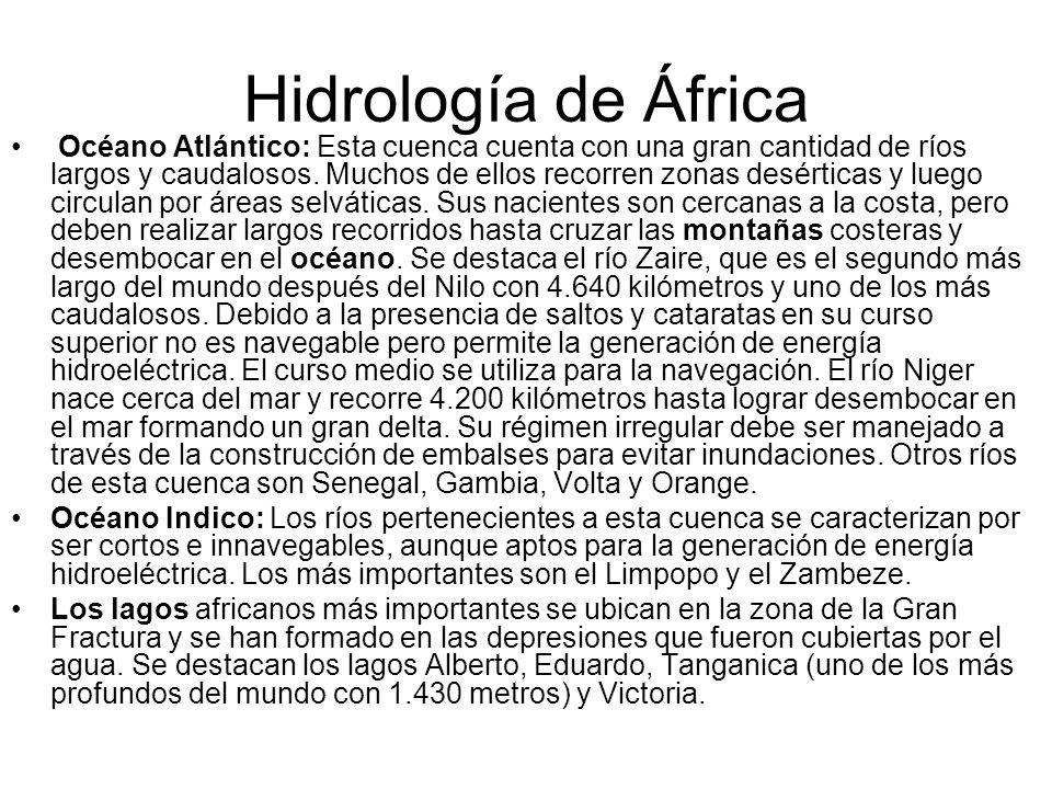 Hidrología de África Océano Atlántico: Esta cuenca cuenta con una gran cantidad de ríos largos y caudalosos. Muchos de ellos recorren zonas desérticas