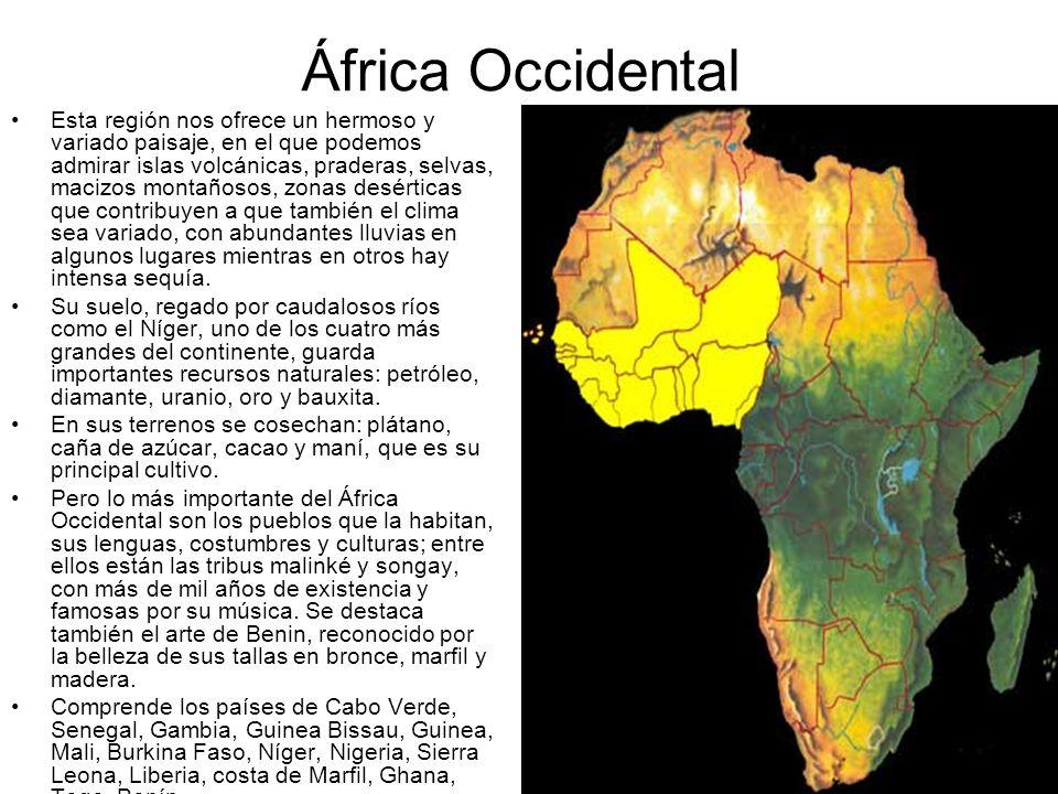 África Occidental Esta región nos ofrece un hermoso y variado paisaje, en el que podemos admirar islas volcánicas, praderas, selvas, macizos montañoso