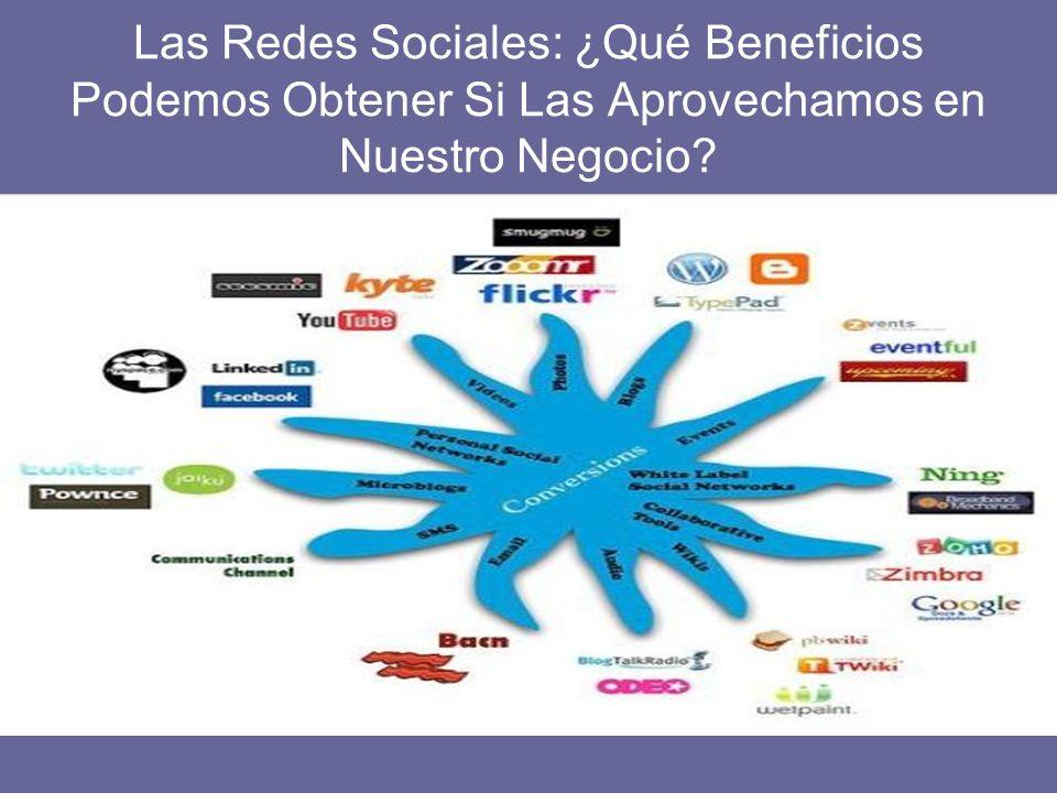 Las Redes Sociales: ¿Qué Beneficios Podemos Obtener Si Las Aprovechamos en Nuestro Negocio?