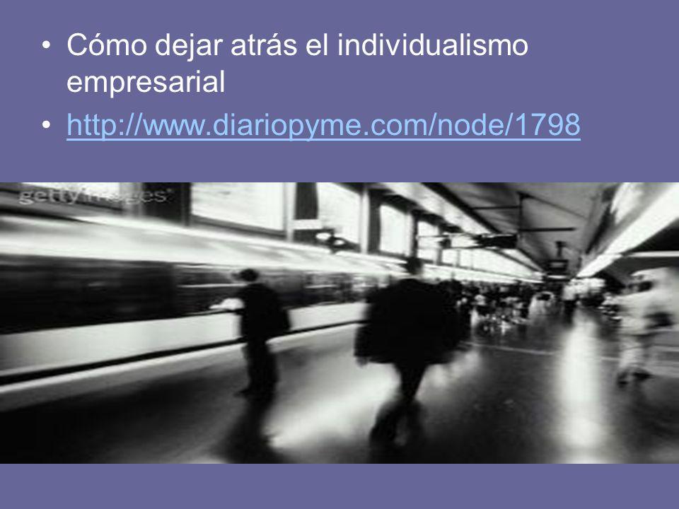 Cómo dejar atrás el individualismo empresarial http://www.diariopyme.com/node/1798