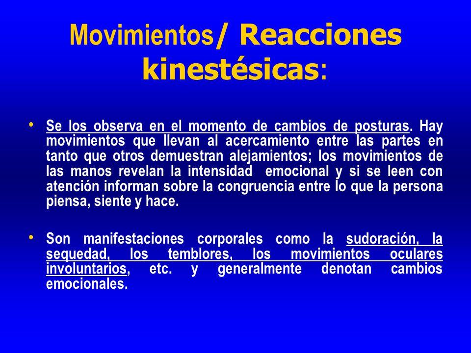 Movimientos / Reacciones kinestésicas: Se los observa en el momento de cambios de posturas. Hay movimientos que llevan al acercamiento entre las parte