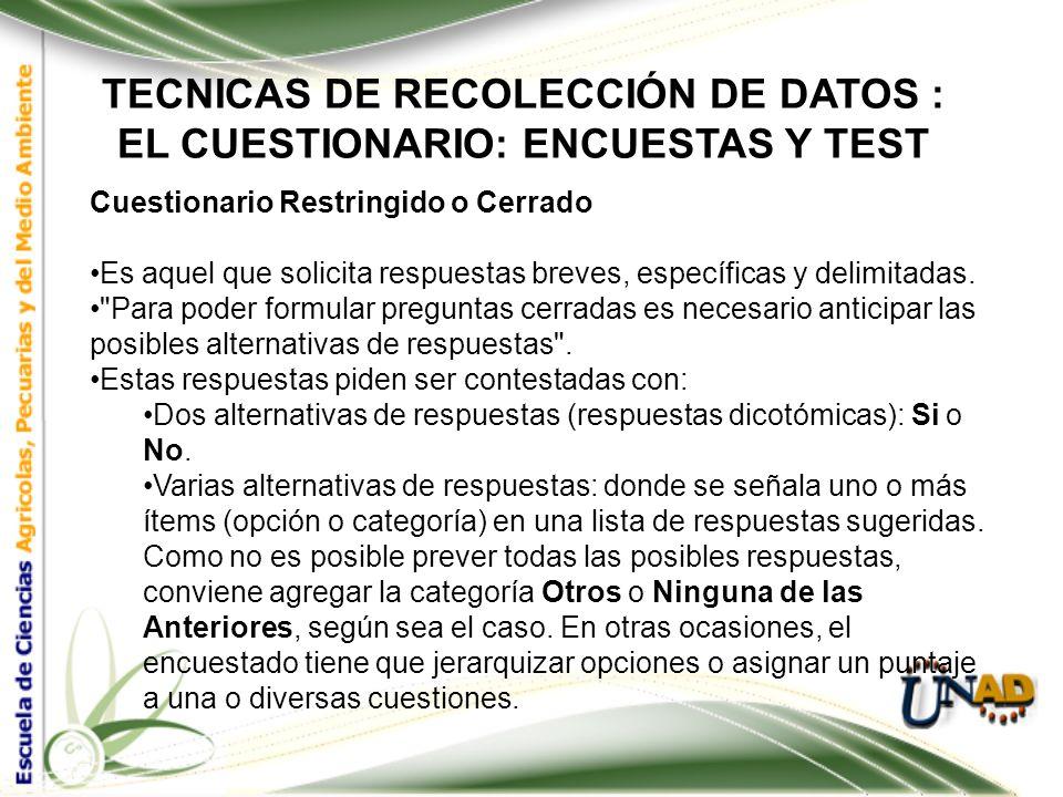 TECNICAS DE RECOLECCIÓN DE DATOS : ENCUESTAS Y TEST (CUESTIONARIOS) CARACTERÍSTICAS ES UN PROCEDIMIENTO DE INVESTIGACIÓN. ES UNA ENTREVISTA ALTAMENTE