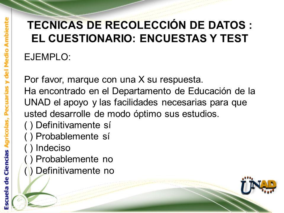 TECNICAS DE RECOLECCIÓN DE DATOS : EL CUESTIONARIO: ENCUESTAS Y TEST Requerimientos para la Construcción de un Buen Cuestionario: Especificar algunos