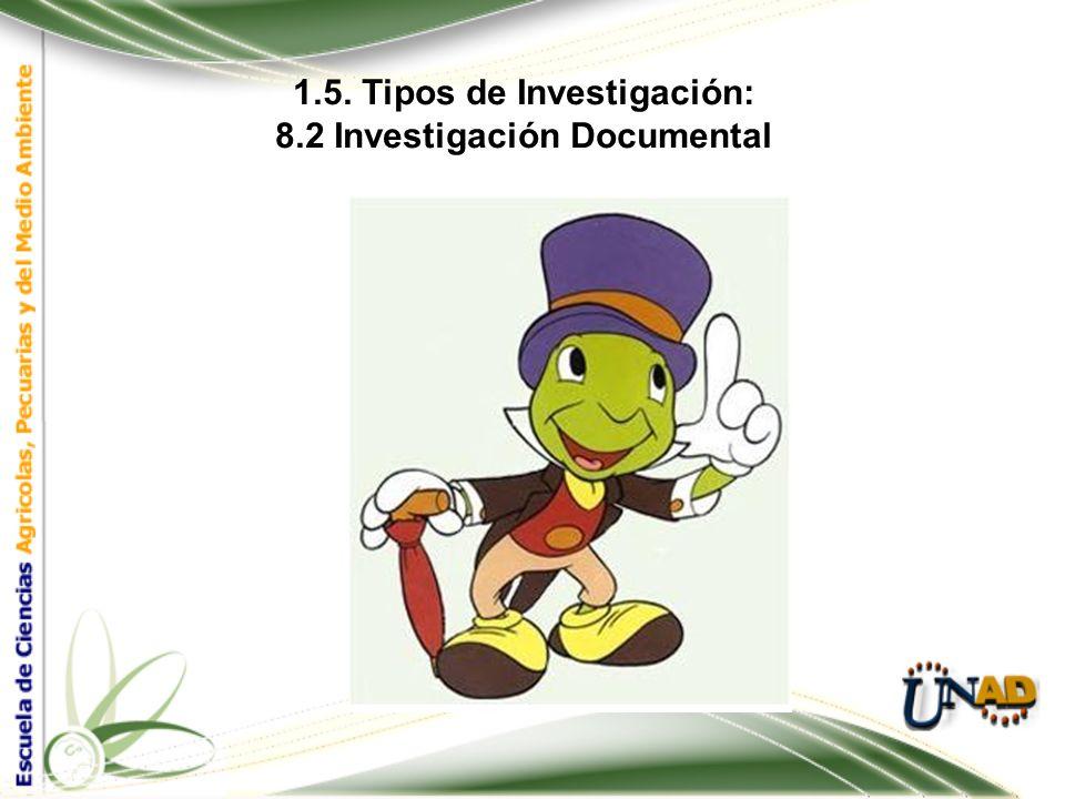 1.5. Tipos de Investigación: 8.2 Investigación Documental