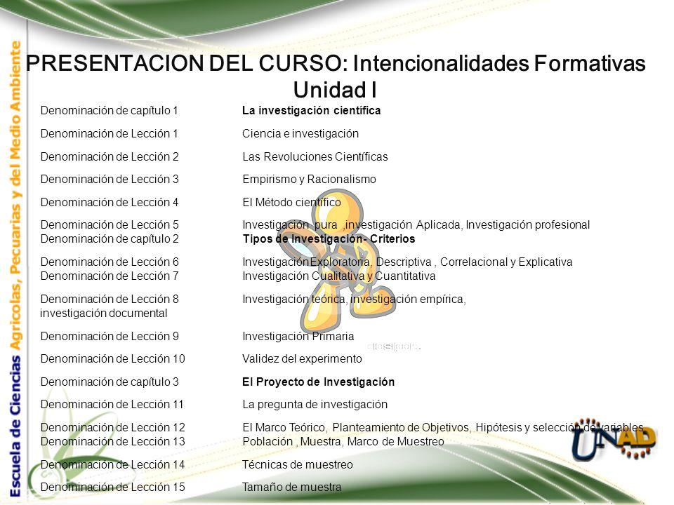 PRESENTACION DEL CURSO: Intencionalidades Formativas Unidad I Contribuir a la comprensi ó n de los enfoques epistemol ó gicos de la investigaci ó n ci