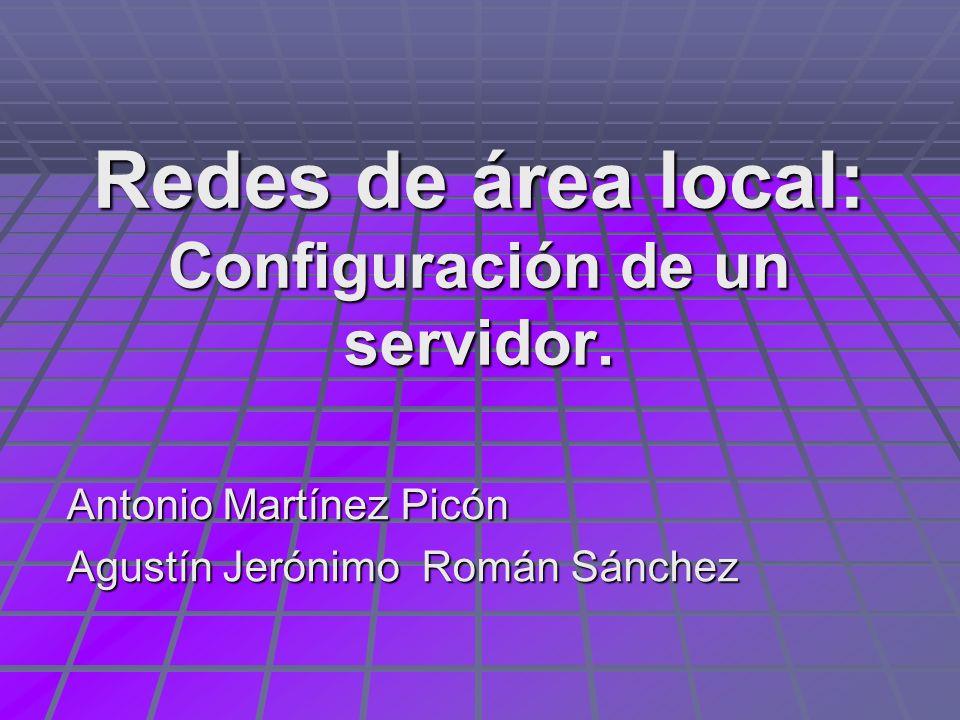Redes de área local: Configuración de un servidor.