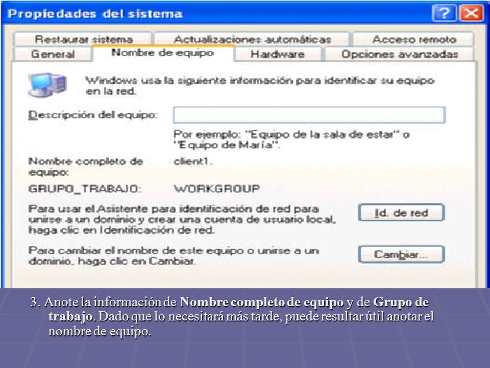 3. Anote la información de Nombre completo de equipo y de Grupo de trabajo. Dado que lo necesitará más tarde, puede resultar útil anotar el nombre de