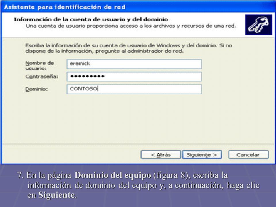 7. En la página Dominio del equipo (figura 8), escriba la información de dominio del equipo y, a continuación, haga clic en Siguiente.