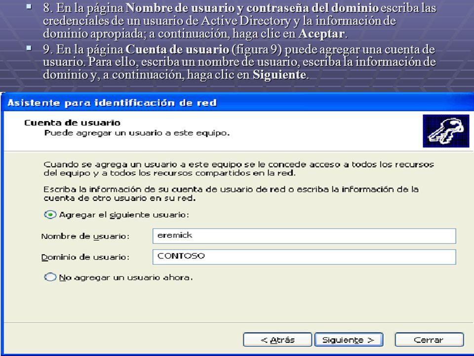 8. En la página Nombre de usuario y contraseña del dominio escriba las credenciales de un usuario de Active Directory y la información de dominio apro