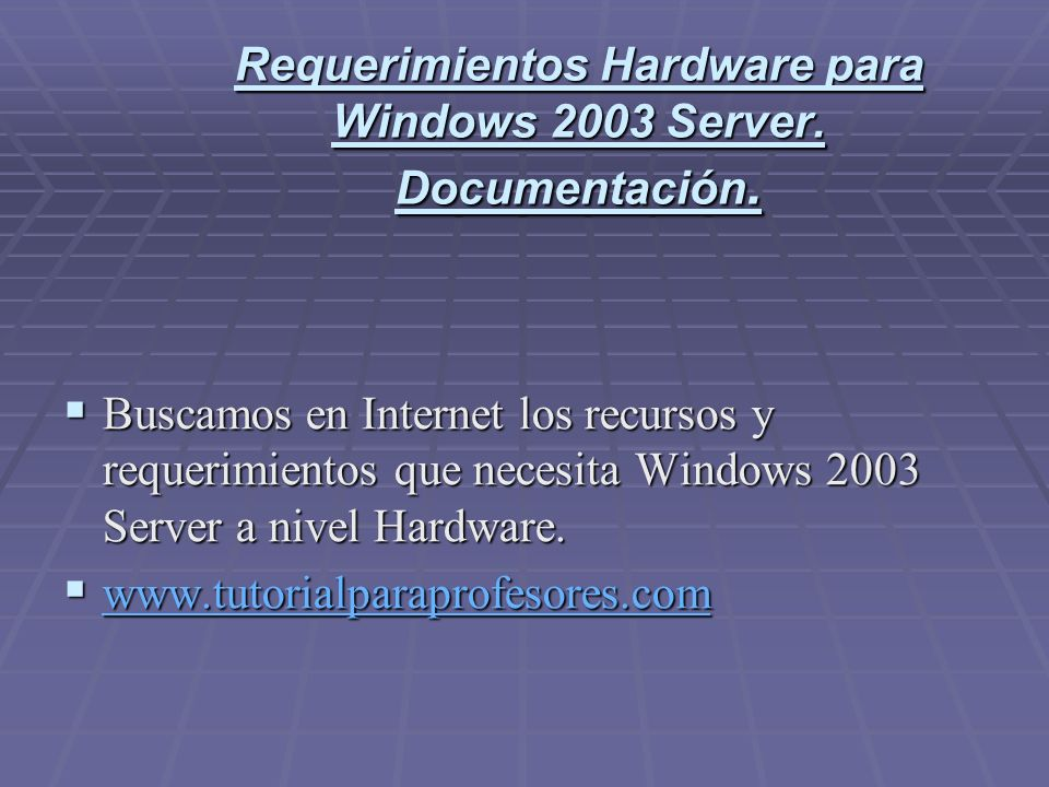Requerimientos Hardware para Windows 2003 Server. Documentación.