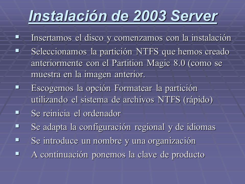Instalación de 2003 Server Insertamos el disco y comenzamos con la instalación Insertamos el disco y comenzamos con la instalación Seleccionamos la pa