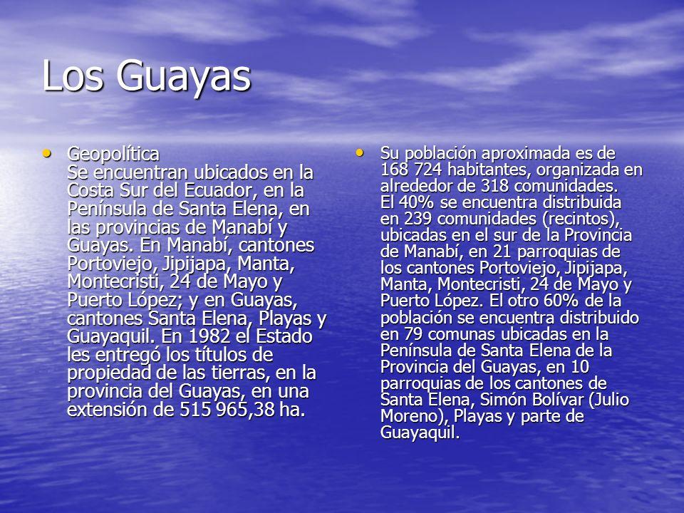 Los Guayas Geopolítica Se encuentran ubicados en la Costa Sur del Ecuador, en la Península de Santa Elena, en las provincias de Manabí y Guayas. En Ma