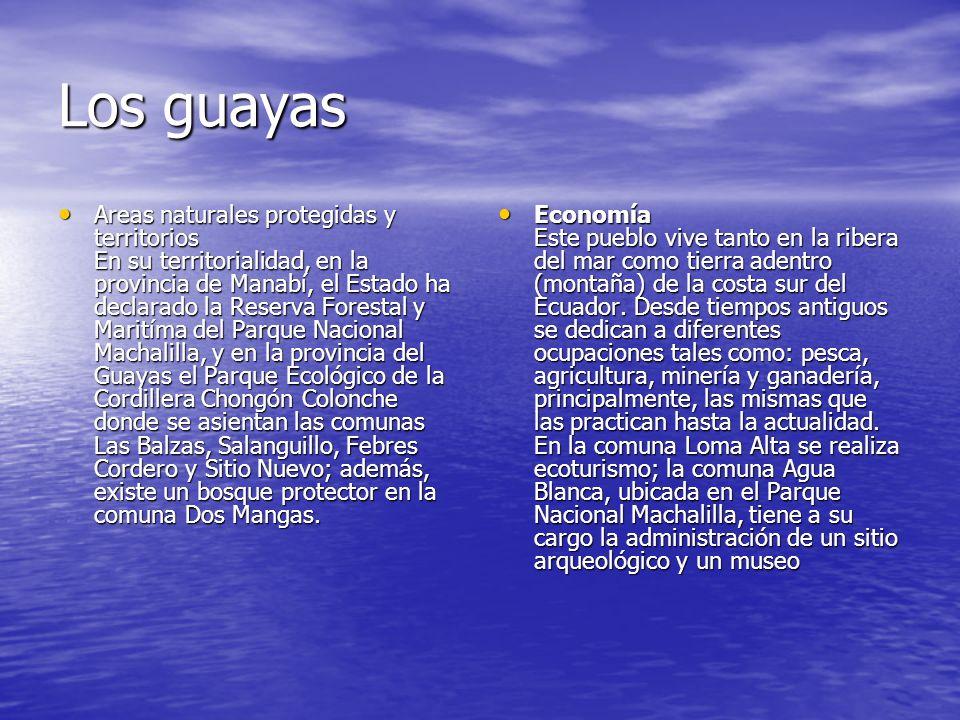 Los guayas Areas naturales protegidas y territorios En su territorialidad, en la provincia de Manabí, el Estado ha declarado la Reserva Forestal y Mar