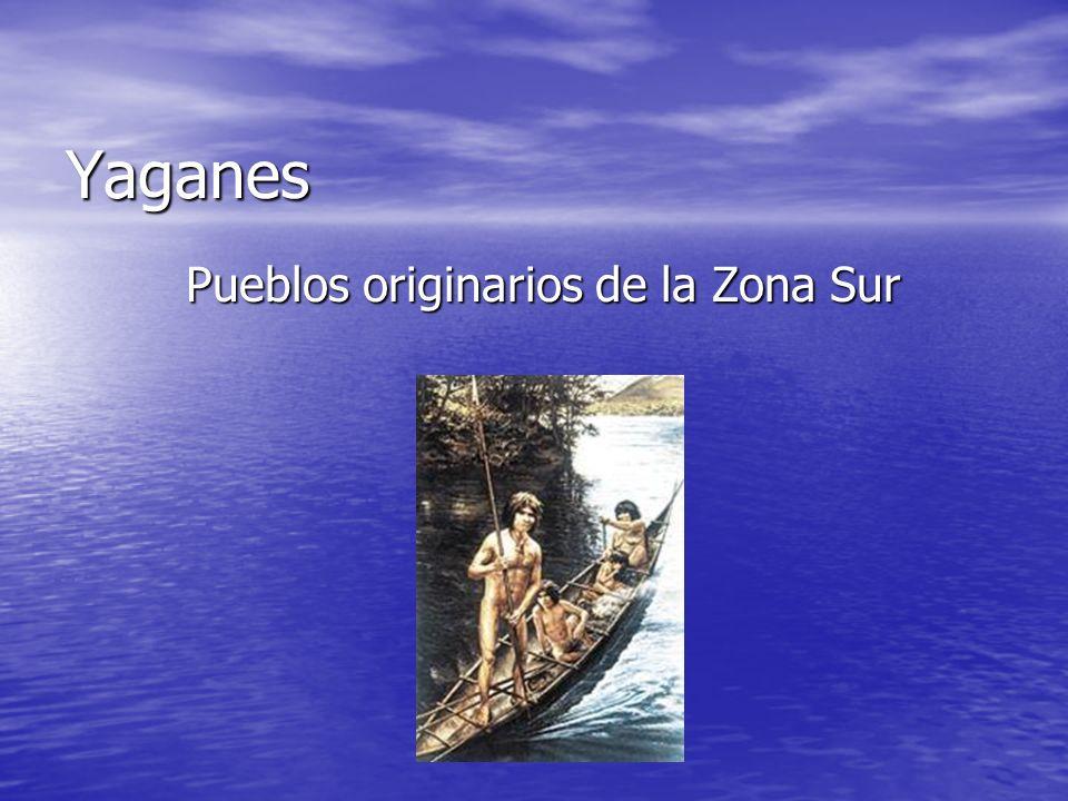 Yaganes Pueblos originarios de la Zona Sur Pueblos originarios de la Zona Sur