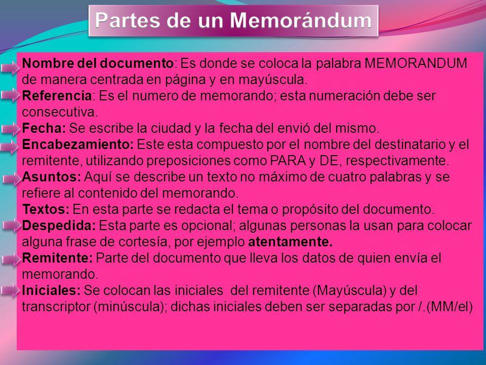 Nombre del documento: Es donde se coloca la palabra MEMORANDUM de manera centrada en página y en mayúscula.