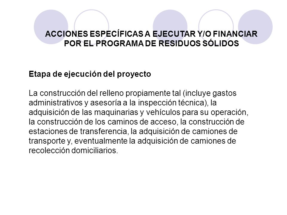 Etapa de ejecución del proyecto La construcción del relleno propiamente tal (incluye gastos administrativos y asesoría a la inspección técnica), la ad