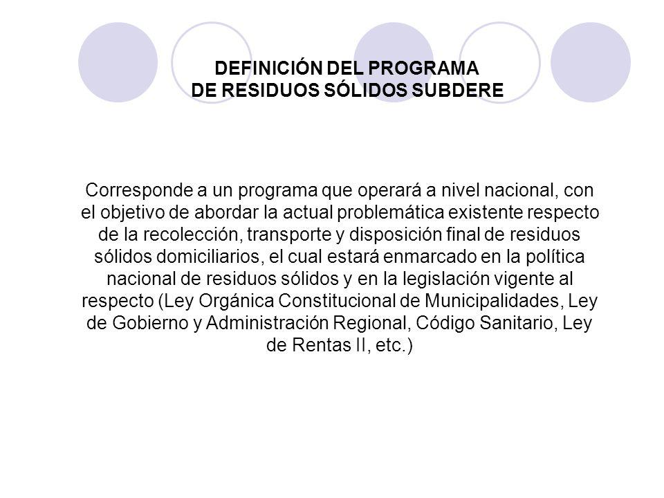 Corresponde a un programa que operará a nivel nacional, con el objetivo de abordar la actual problemática existente respecto de la recolección, transp