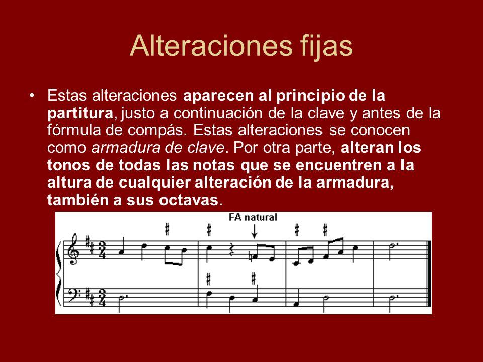 Alteraciones fijas Estas alteraciones aparecen al principio de la partitura, justo a continuación de la clave y antes de la fórmula de compás. Estas a