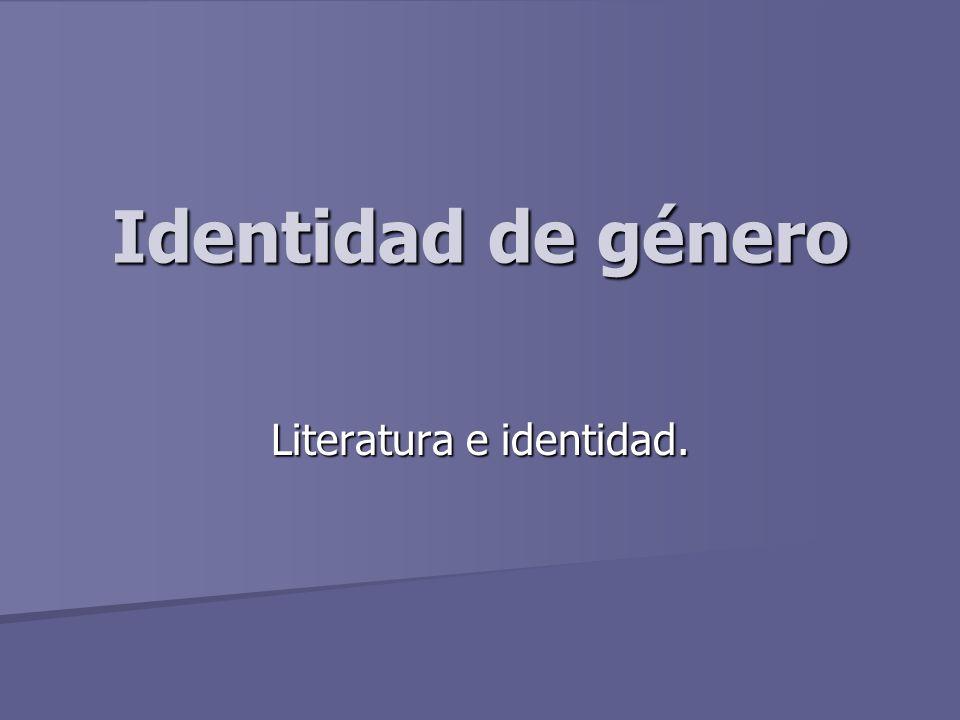 Identidad de género Literatura e identidad.