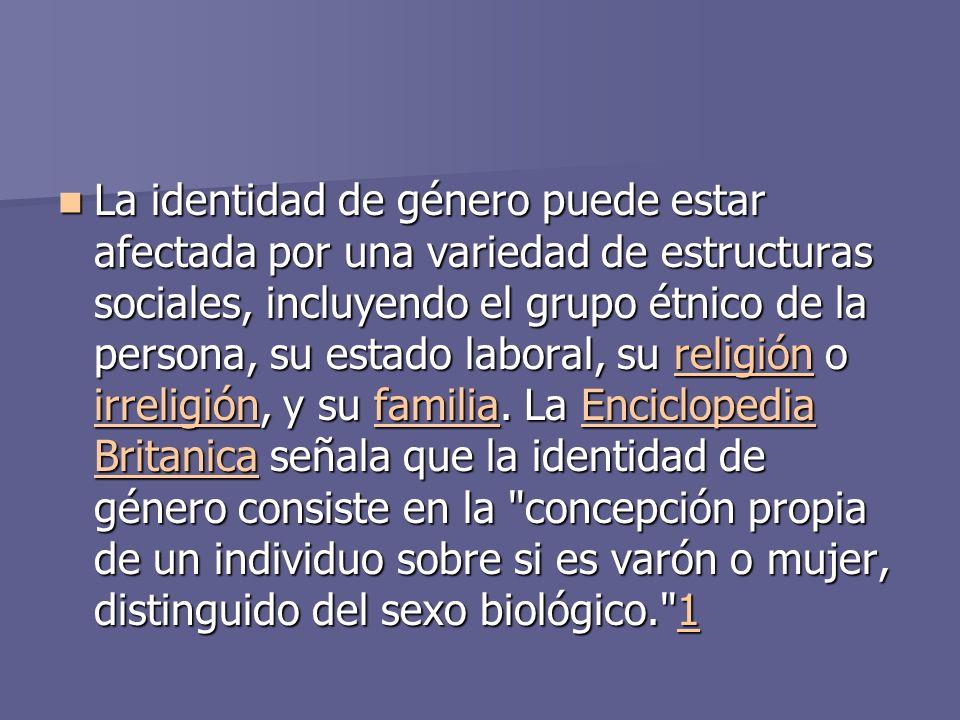 La identidad de género puede estar afectada por una variedad de estructuras sociales, incluyendo el grupo étnico de la persona, su estado laboral, su religión o irreligión, y su familia.