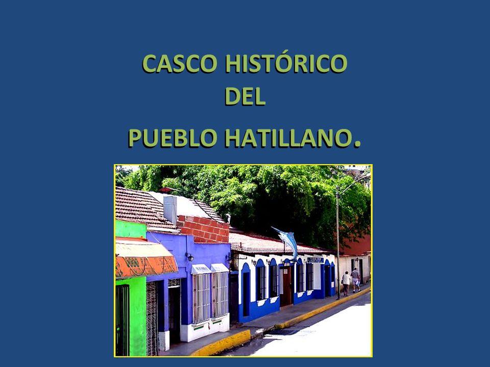 CASCO HISTÓRICO DEL PUEBLO HATILLANO.