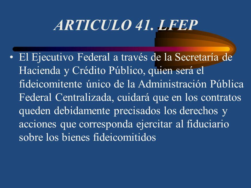 Ley Federal de las Entidades Paraestatales CAPITULO IV - De los Fideicomisos Públicos. ARTICULO 40. Los fideicomisos públicos que se establezcan por l