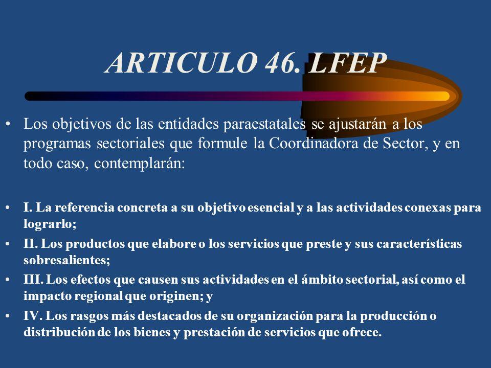 ARTICULO 42. LFEP Las instituciones fiduciarias, a través del Delegado Fiduciario General, dentro de los seis meses siguientes a la constitución o mod