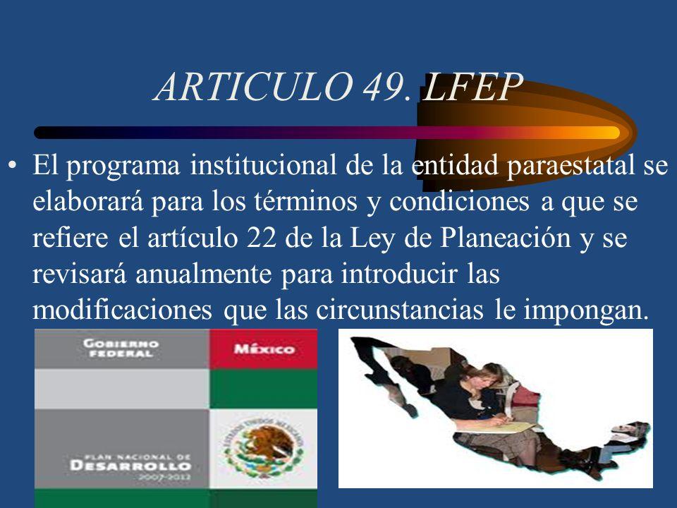 ARTICULO 48. LFEP El Programa Institucional constituye la asunción de compromisos en términos de metas y resultados que debe alcanzar la entidad parae