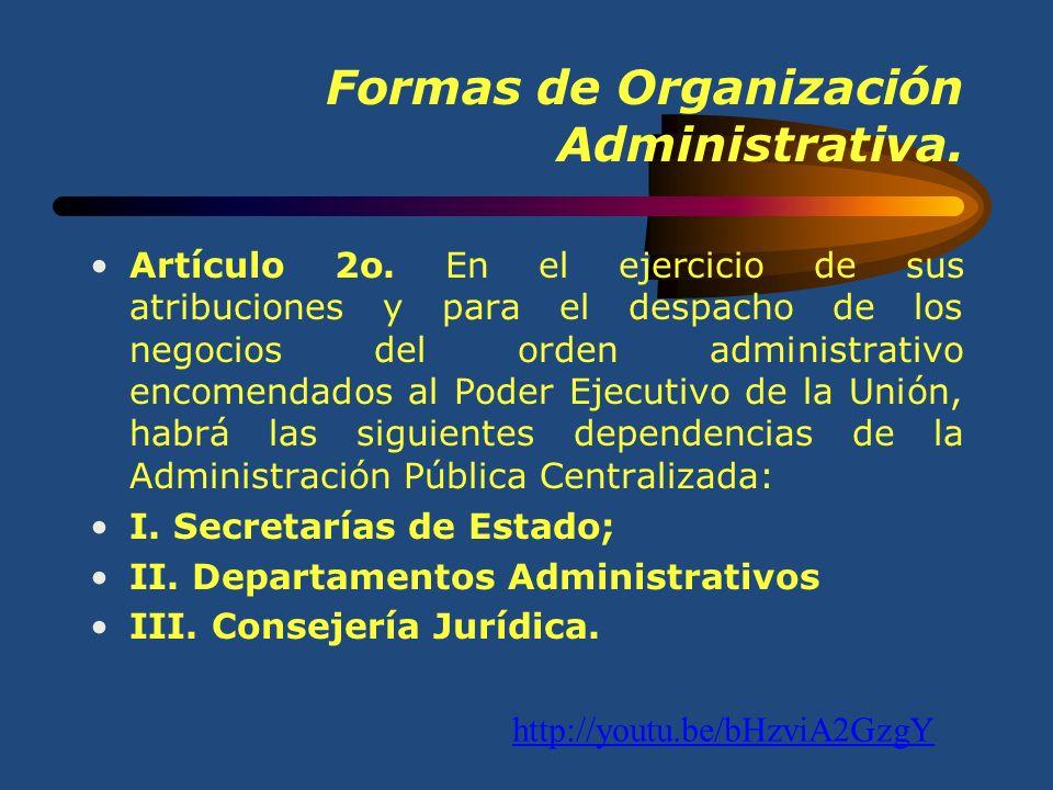 Formas de Organización Administrativa.Artículo 2o.