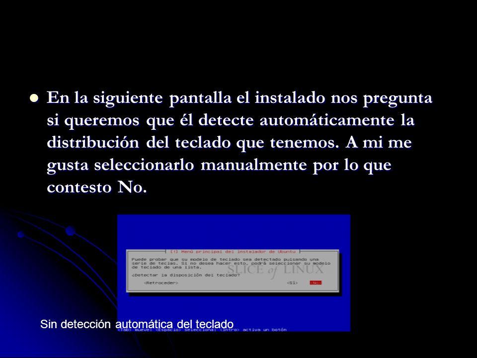 En la siguiente pantalla el instalado nos pregunta si queremos que él detecte automáticamente la distribución del teclado que tenemos.