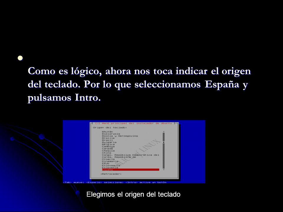 Como es lógico, ahora nos toca indicar el origen del teclado.