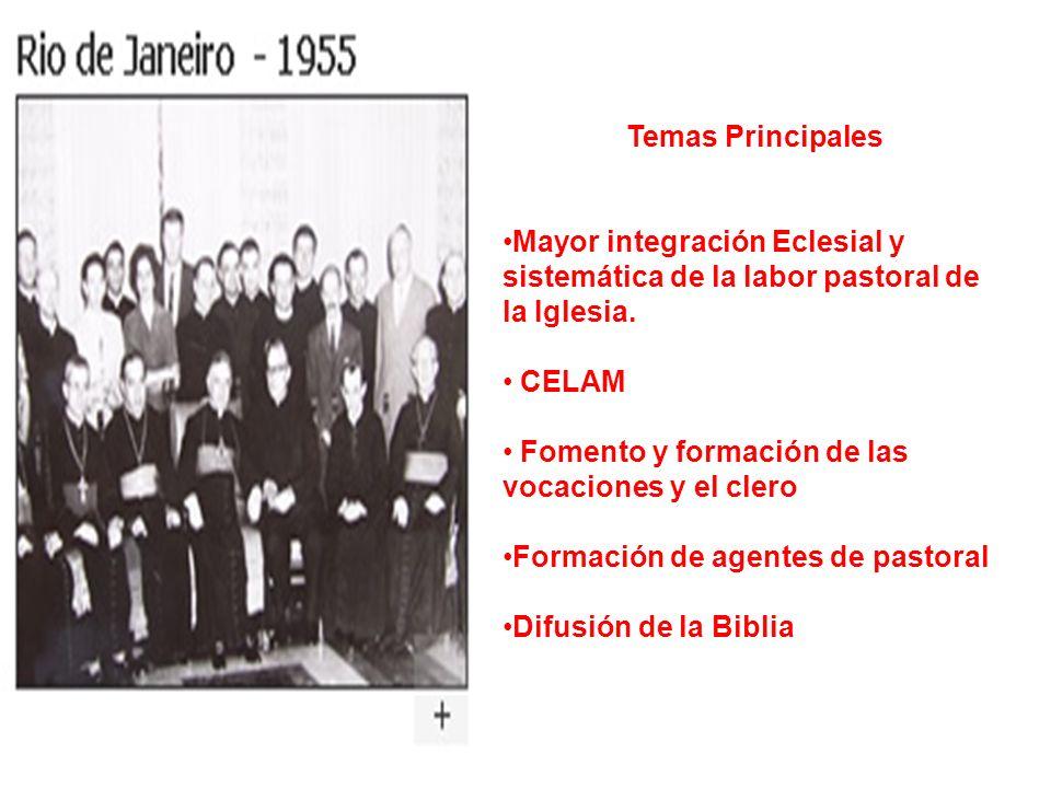 Temas Principales Mayor integración Eclesial y sistemática de la labor pastoral de la Iglesia. CELAM Fomento y formación de las vocaciones y el clero