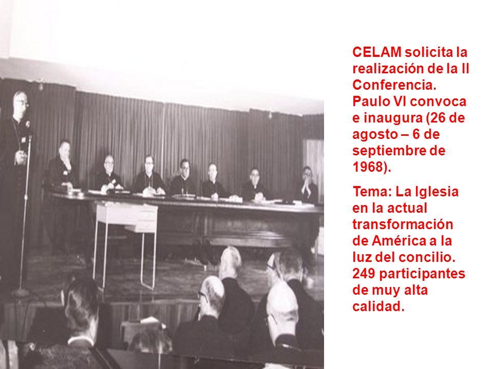 CELAM solicita la realización de la II Conferencia. Paulo VI convoca e inaugura (26 de agosto – 6 de septiembre de 1968). Tema: La Iglesia en la actua