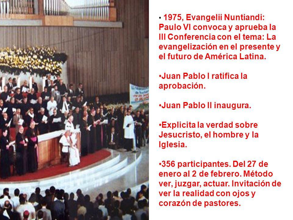 1975, Evangelii Nuntiandi: Paulo VI convoca y aprueba la III Conferencia con el tema: La evangelización en el presente y el futuro de América Latina.