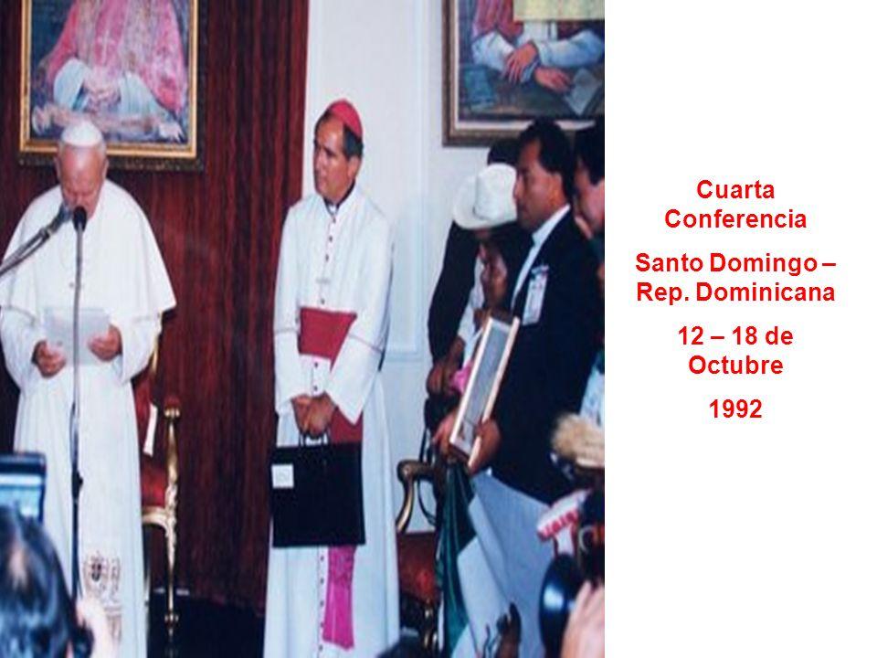 Cuarta Conferencia Santo Domingo – Rep. Dominicana 12 – 18 de Octubre 1992